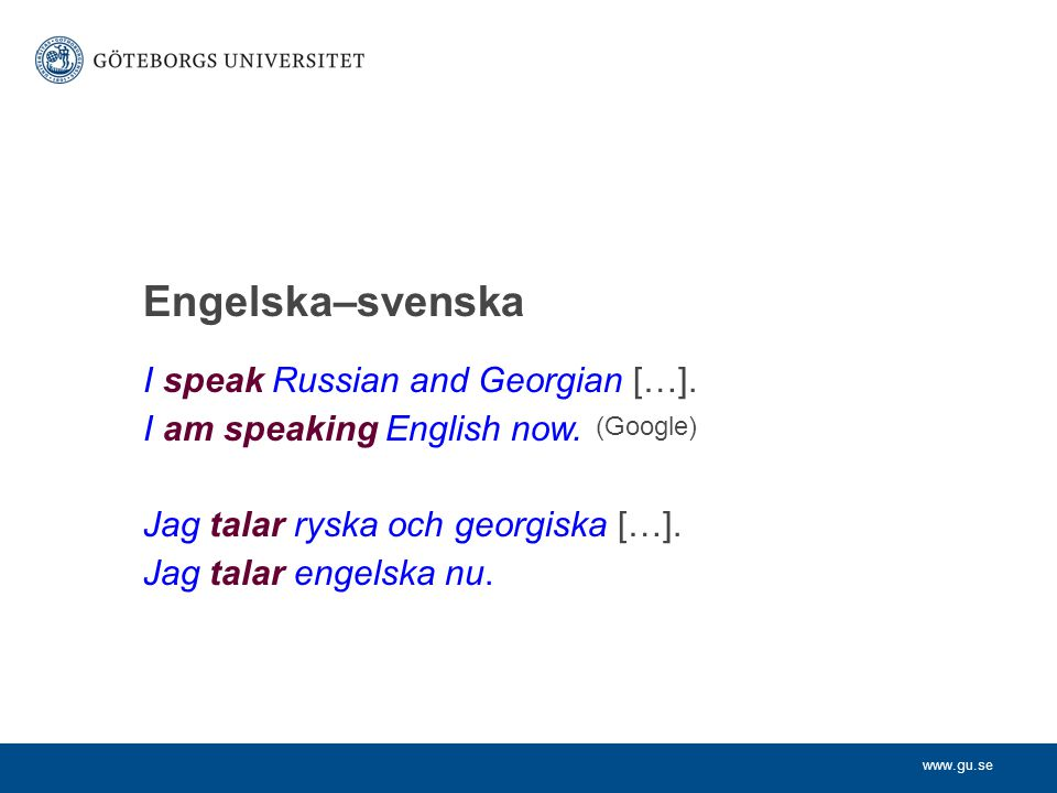 Engelska–svenska I speak Russian and Georgian […].